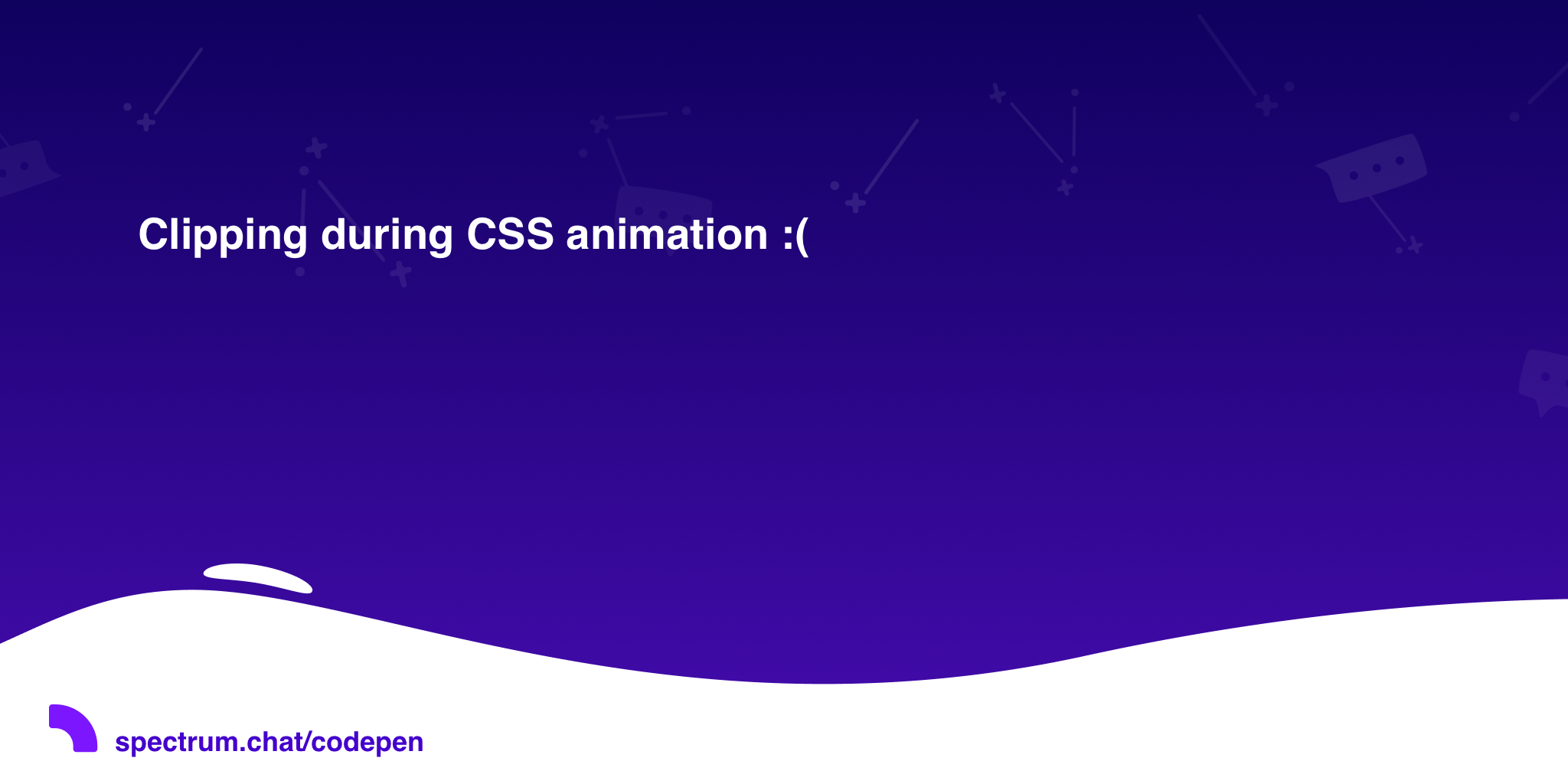 Clipping during CSS animation :( · CodePen