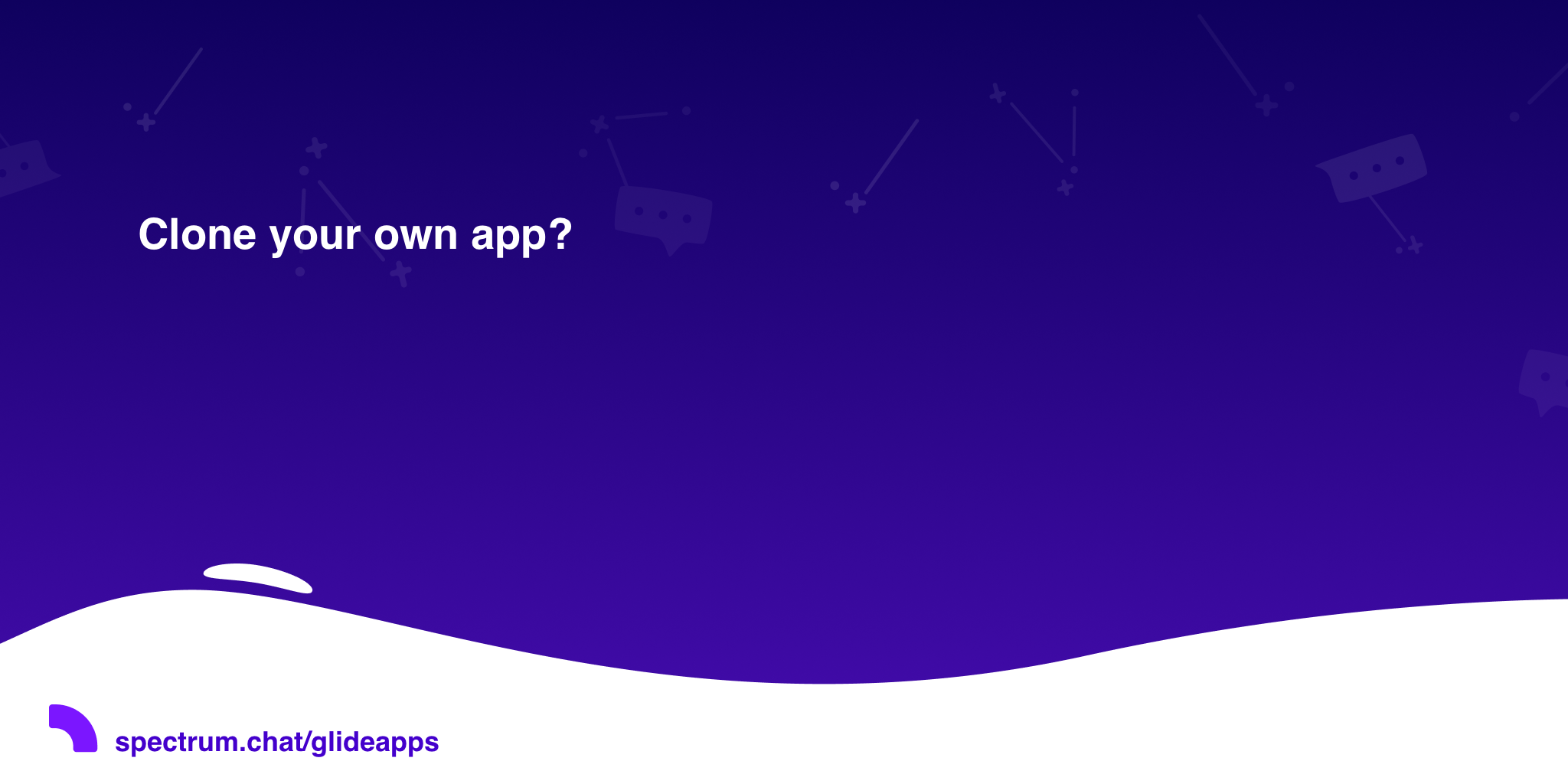 Clone your own app? · Glide
