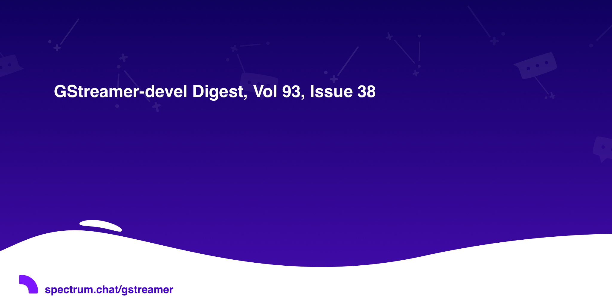 GStreamer-devel Digest, Vol 93, Issue 38 · GStreamer