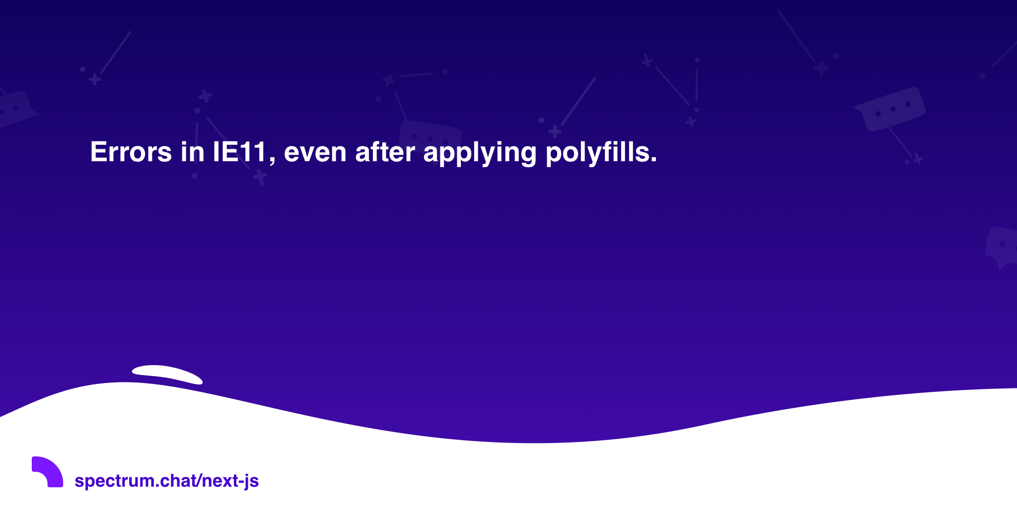 Errors in IE11, even after applying polyfills  · Next js
