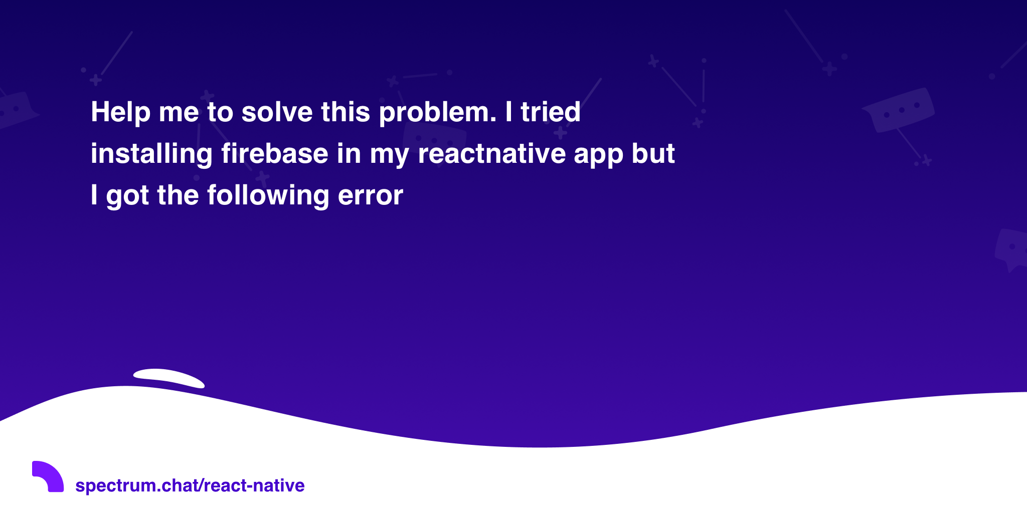 Help me to solve this problem  I tried installing firebase in my