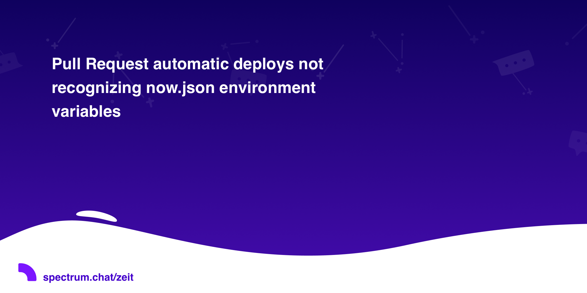 Pull Request automatic deploys not recognizing now json environment