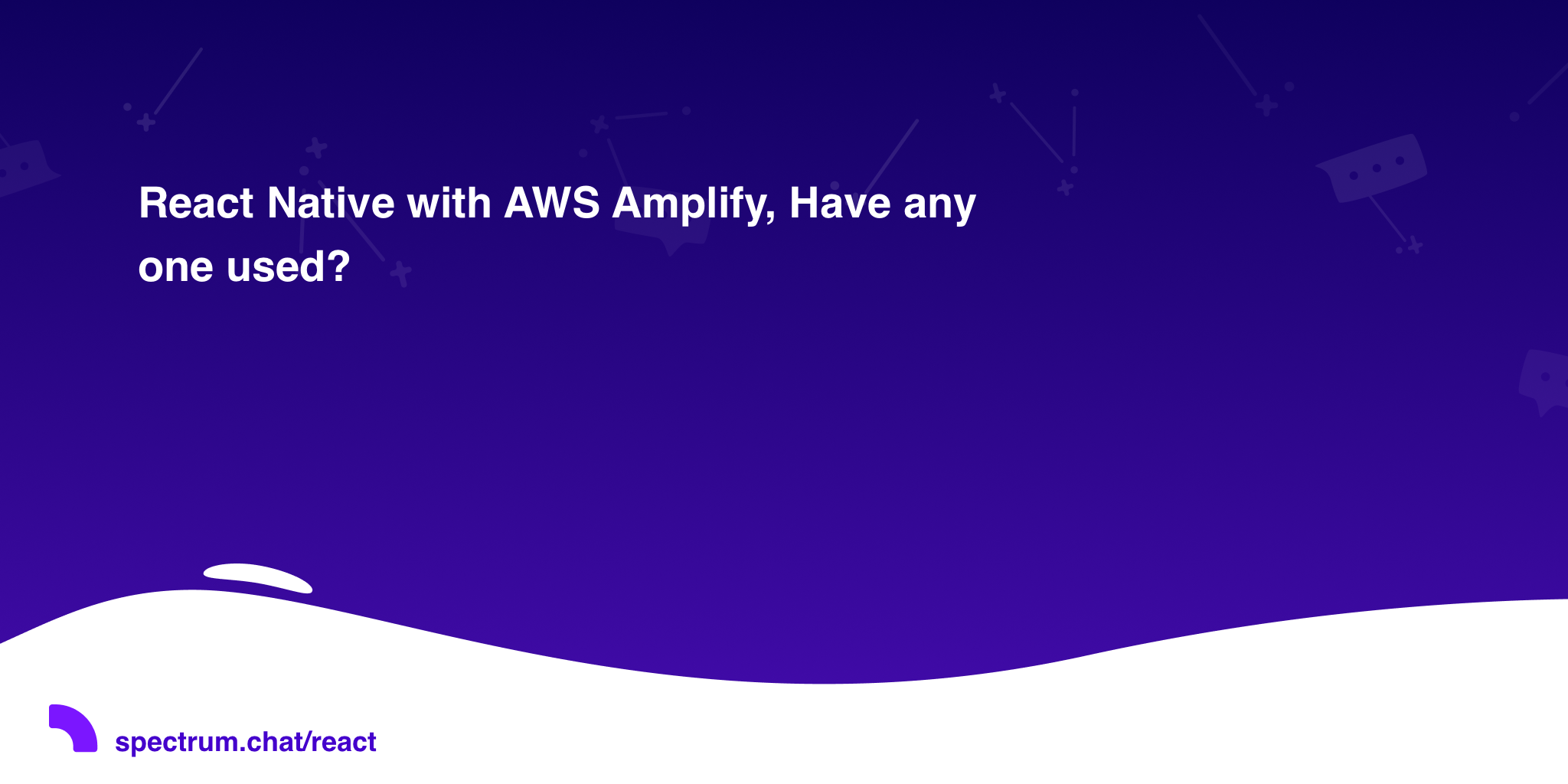 React Native with AWS Amplify, Have any one used? · React