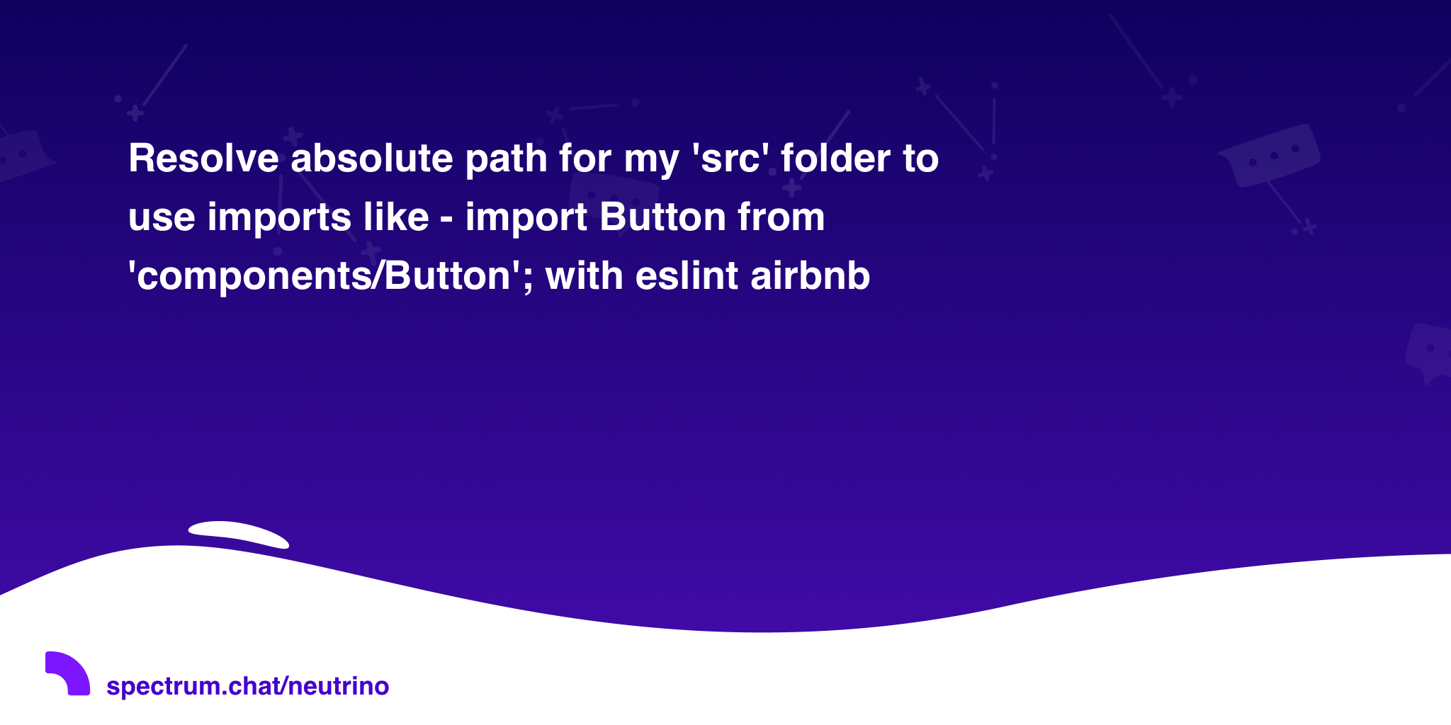 Resolve absolute path for my 'src' folder to use imports