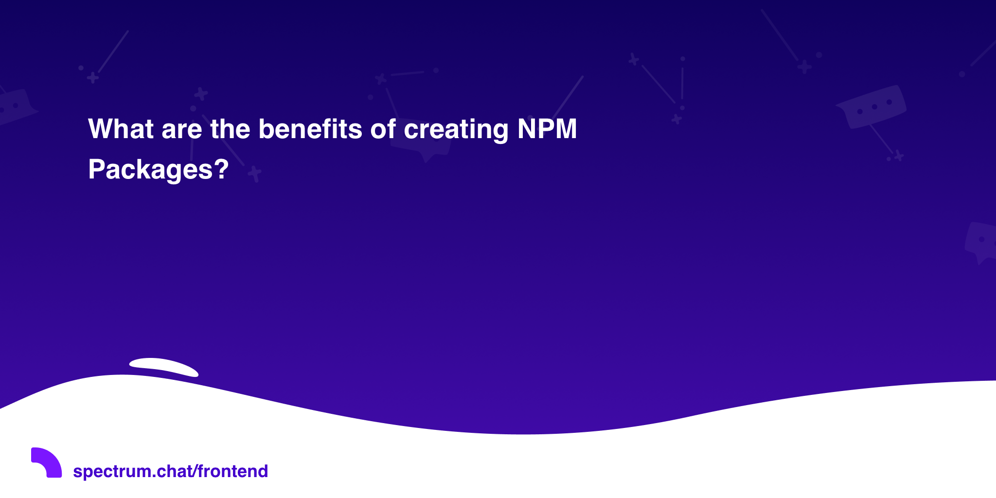 What are the benefits of creating NPM Packages? · Frontend Cafe