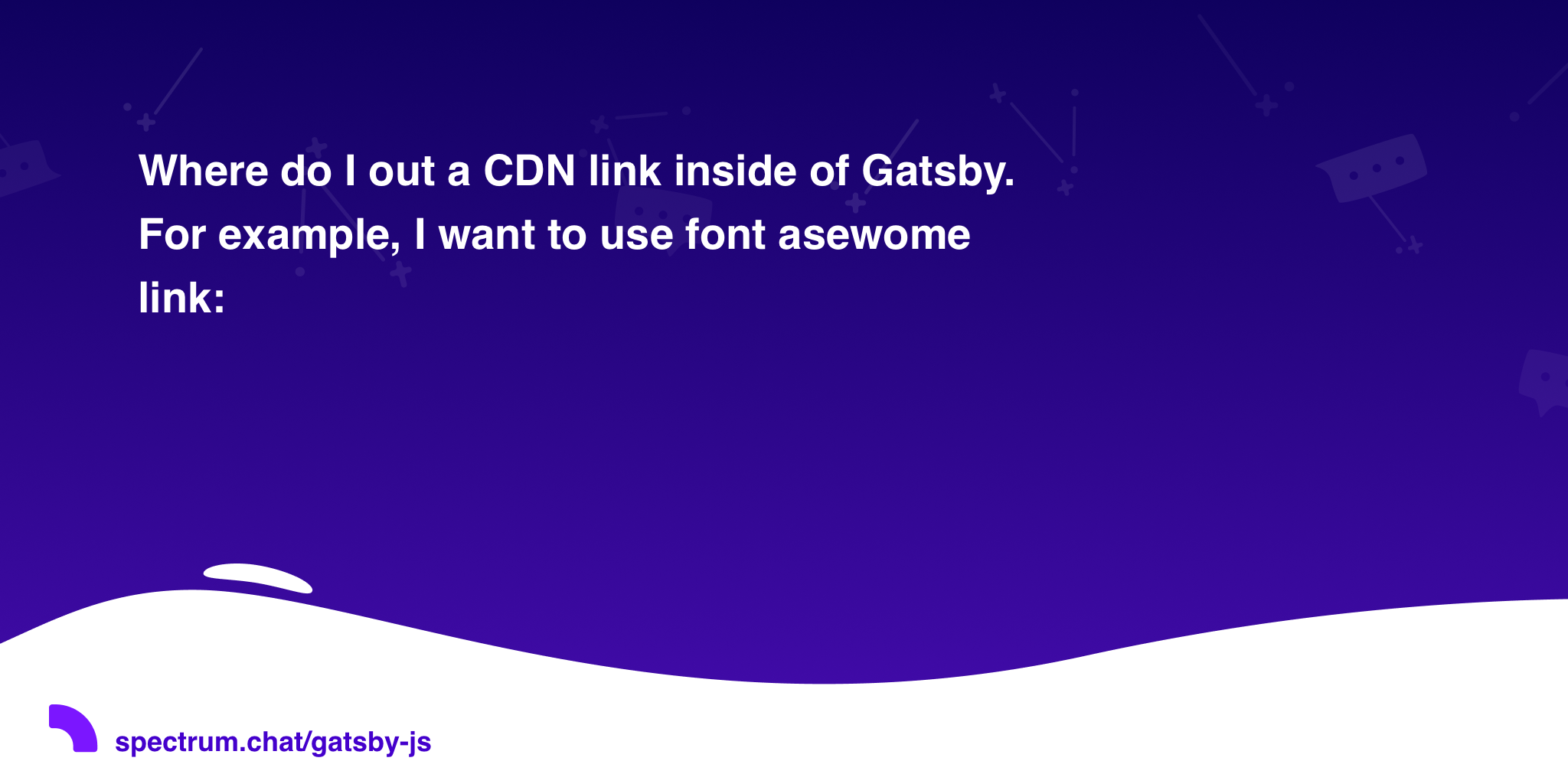 Where do I out a CDN link inside of Gatsby  For example, I