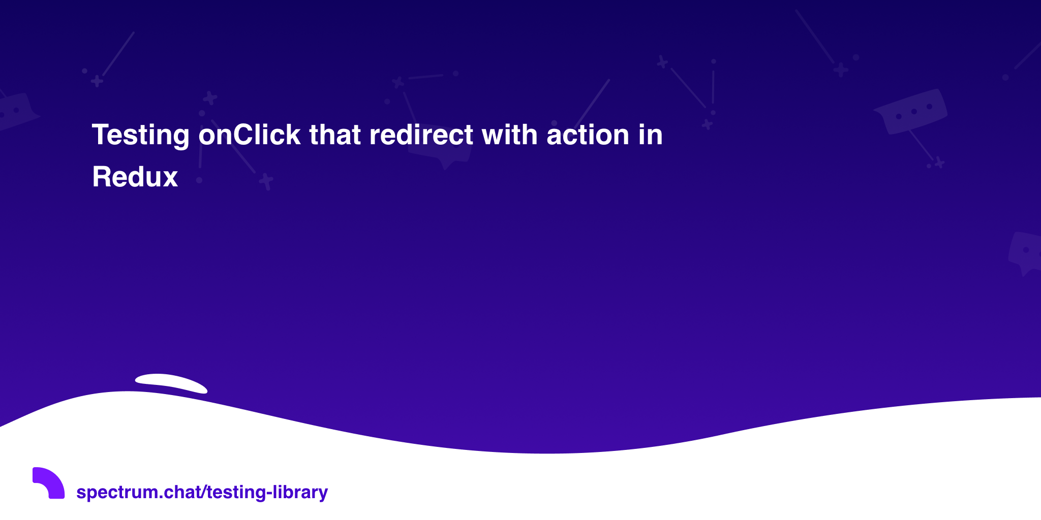 Testing onClick that redirect with action in Redux · Testing Library