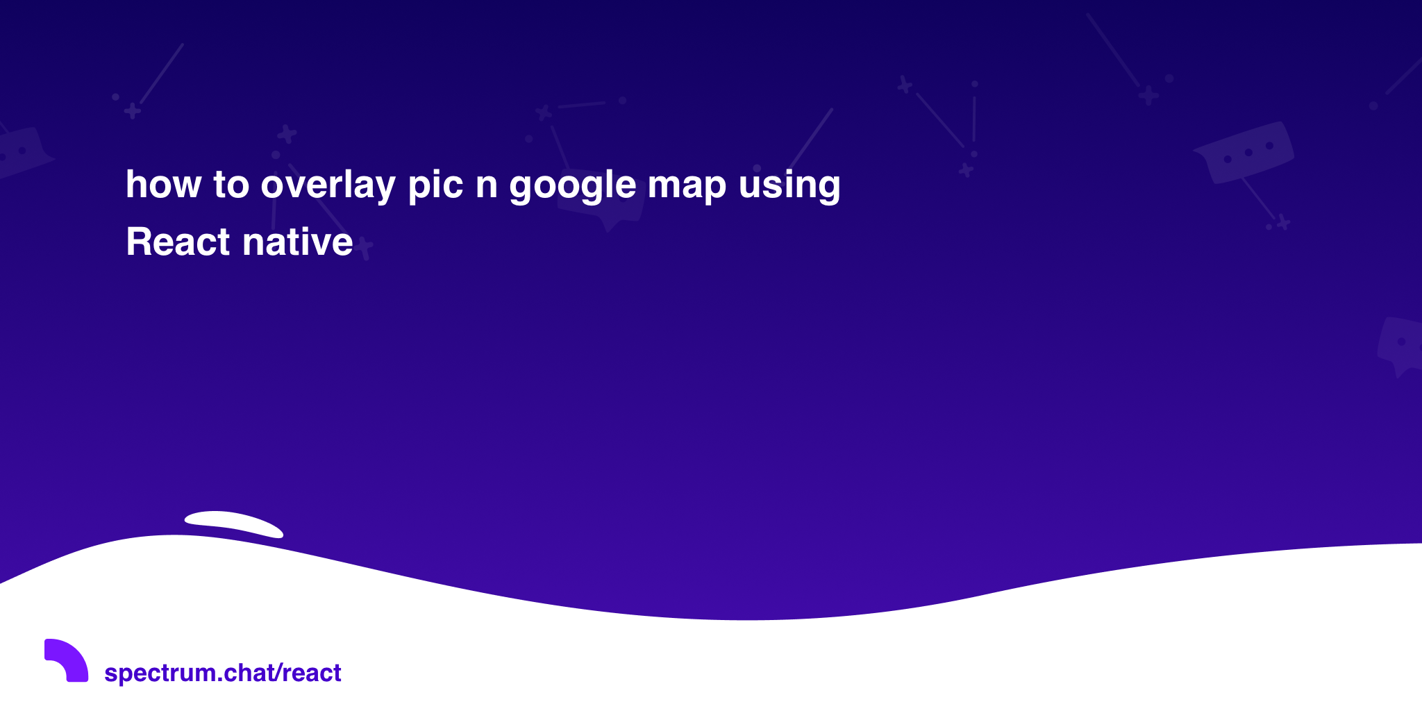how to overlay pic n google map using React native · React